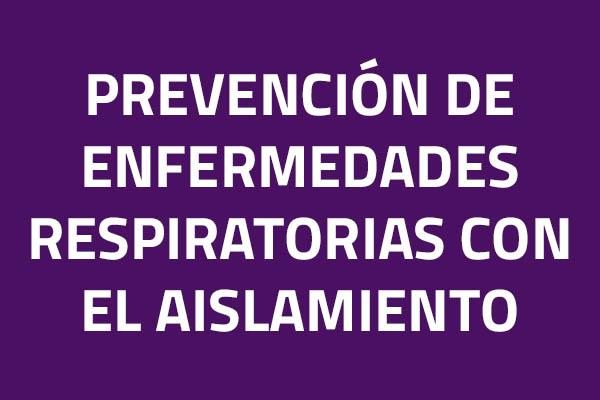 Prevención de enfermedades respiratorias con el aislamiento